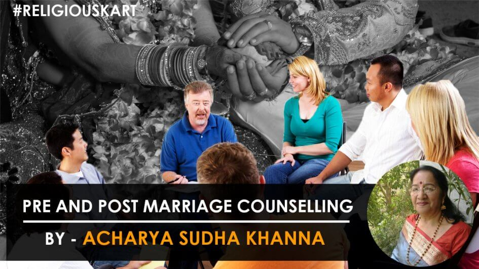 Pre and post marriage counselling by acharya sudha khanna