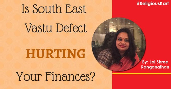 South East Vastu Defects